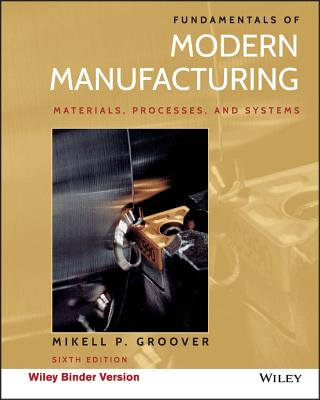 Fundamentals of Modern Manufacturing: Materials, Processes, and Systems Cover Image