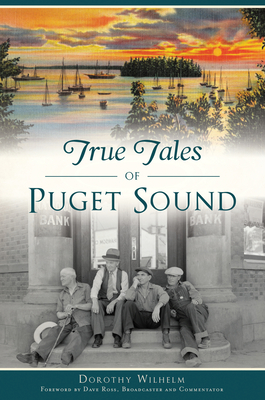 True Tales of Puget Sound (American Legends) Cover Image