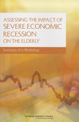 Assessing the Impact of Severe Economic Recession on the Elderly: Summary of a Workshop Cover Image
