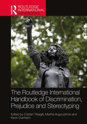 The Routledge International Handbook of Discrimination, Prejudice and Stereotyping (Routledge International Handbooks) Cover Image