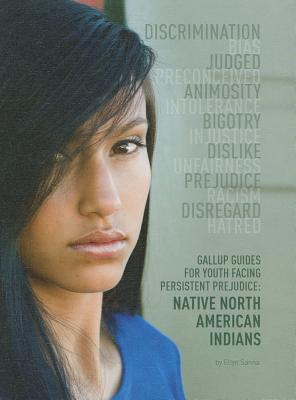 Native North American Indians (Gallup Guides for Youth Facing Persistent Prejudice (Mason Crest)) Cover Image