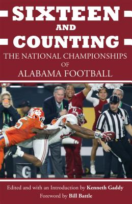 Sixteen and Counting: The National Championships of Alabama Football Cover Image