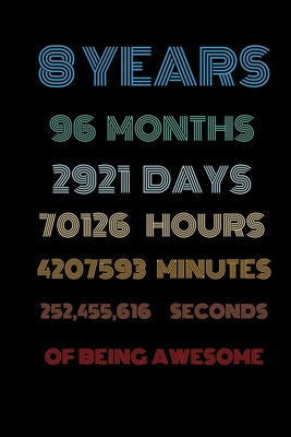 8 years of being awesome: Vintage Birthday gift for 8 years old / 8th birthday gifts for kids, men and women Cover Image