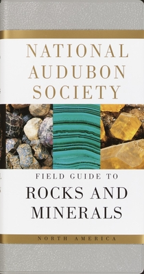 National Audubon Society Field Guide to Rocks and Minerals: North America (National Audubon Society Field Guides) Cover Image
