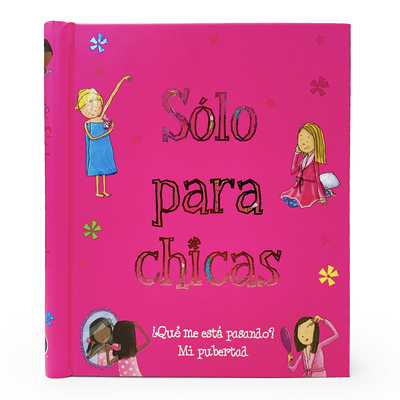 Sólo Para Chicas: ¿Qué Me Está Pasando? Mi Pubertad Cover Image