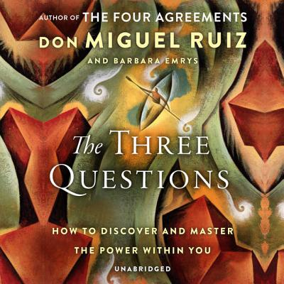 The Three Questions Lib/E: How to Discover and Master the Power Within You Cover Image