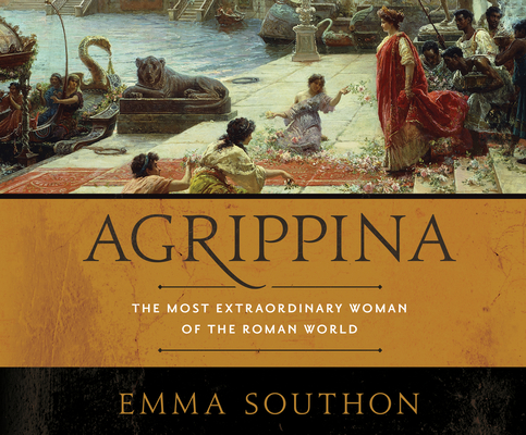 Agrippina: The Most Extraordinary Woman of the Roman World Cover Image