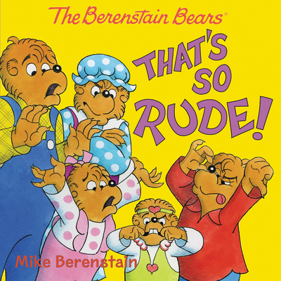 The Berenstain Bears: That's So Rude! Cover Image