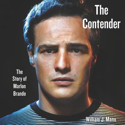 The Contender Lib/E: The Story of Marlon Brando Cover Image