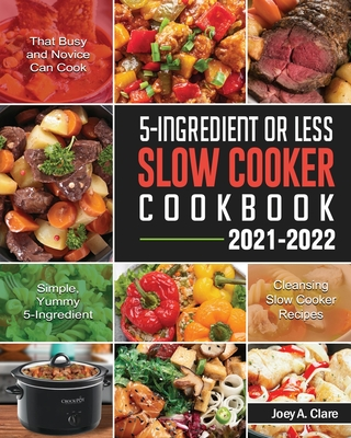 5-Ingredient Or Less Slow Cooker Cookbook Cover Image