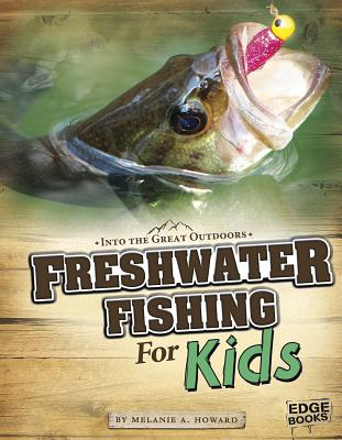 Freshwater Fishing for Kids (Into the Great Outdoors) Cover Image