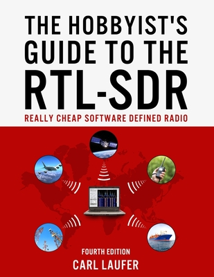 The Hobbyist's Guide to the RTL-SDR: Really Cheap Software Defined Radio Cover Image