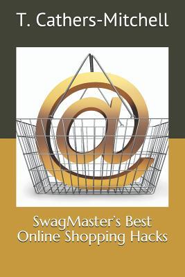 Swagmaster's Best Online Shopping Hacks Cover Image