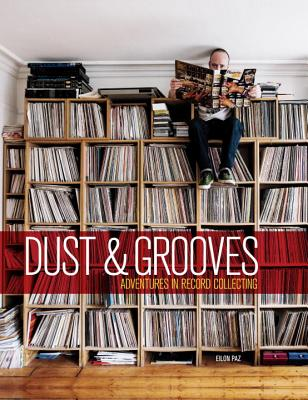 Dust & Grooves: Adventures in Record Collecting Cover Image