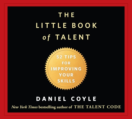 The Little Book of Talent: 52 Tips for Improving Your Skills Cover Image