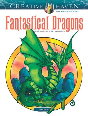 Creative Haven Fantastical Dragons Coloring Book (Creative Haven Coloring Books) Cover Image