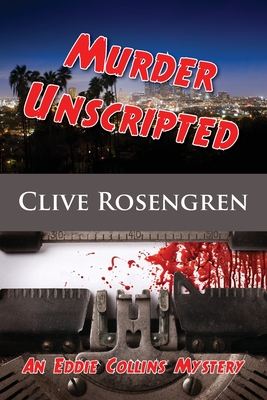 Murder Unscripted (Eddie Collins Mystery #1) Cover Image