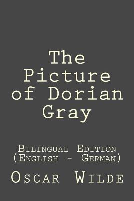 The Picture of Dorian Gray: Bilingual Edition (English - German) Cover Image