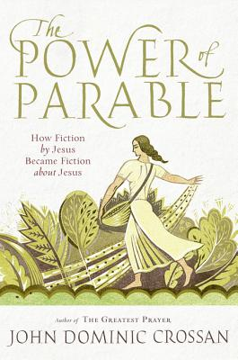 The Power of Parable: How Fiction by Jesus Became Fiction about Jesus Cover Image
