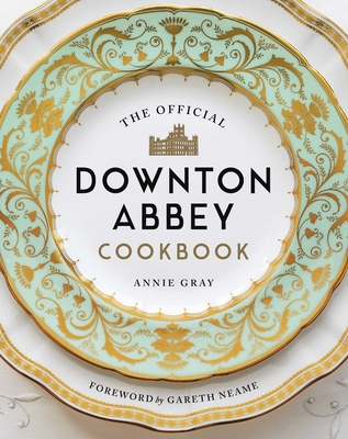 The Official Downton Abbey Cookbook (Downton Abbey Cookery) Cover Image