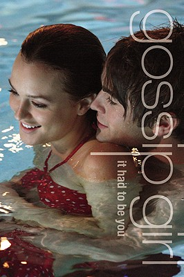 Gossip Girl: It Had to Be You: The Gossip Girl Prequel Cover Image