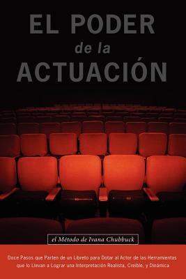 El Poder de la Actuacion. El Metodo de Ivana Chubbuck Cover Image