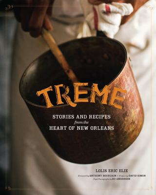 Treme: Stories and Recipes from the Heart of New Orleans Cover Image
