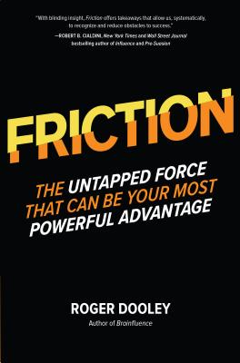 Friction: The Untapped Force That Can Be Your Most Powerful Advantage Cover Image