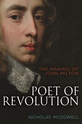 Poet of Revolution: The Making of John Milton Cover Image