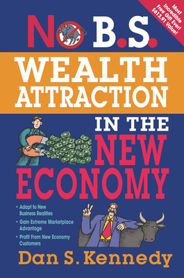 Cover for No B.S. Wealth Attraction in the New Economy