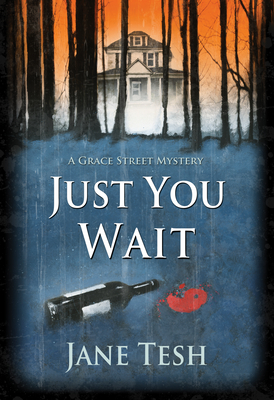 Just You Wait: A Grace Street Mystery (Grace Street Mysteries #4) Cover Image
