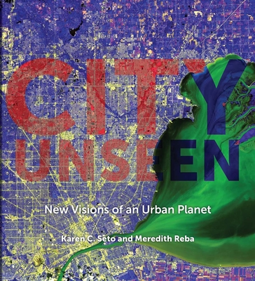 City Unseen: New Visions of an Urban Planet Cover Image