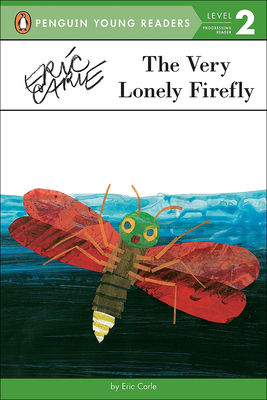 Cover for The Very Lonely Firefly (Penguin Young Readers