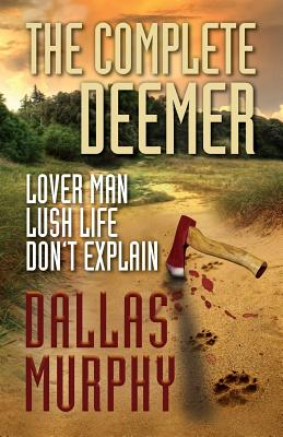 The Complete Deemer: Lover Man, Lush Life, Don't Explain Cover Image