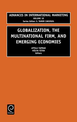 Globalization, the Multinational Firm, and Emerging Economies (Advances in International Marketing #10) Cover Image