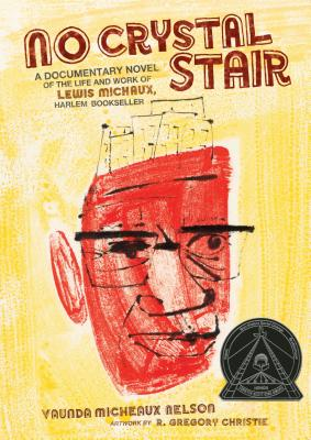 No Crystal Stair: A Documentary Novel of the Life and Work of Lewis Michaux, Harlem Bookseller Cover Image
