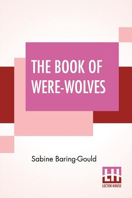 The Book Of Were-Wolves Cover Image
