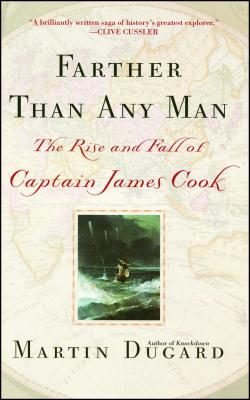 Farther Than Any Man: The Rise and Fall of Captain James Cook Cover Image