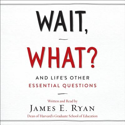 Wait, What? Lib/E: And Life's Other Essential Questions Cover Image