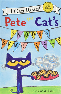 Cover for Pete the Cat's Groovy Bake Sale (I Can Read!