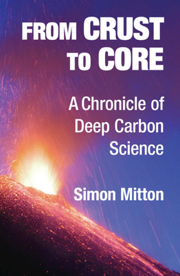 From Crust to Core: A Chronicle of Deep Carbon Science Cover Image