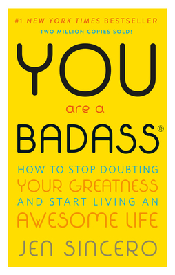 You Are a Badass Jen Sincero, Running Press, $16,