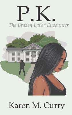 P.K.: The Brazen Laver Encounter Cover Image