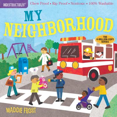 Indestructibles: My Neighborhood: Chew Proof · Rip Proof · Nontoxic · 100% Washable (Book for Babies, Newborn Books, Safe to Chew) Cover Image