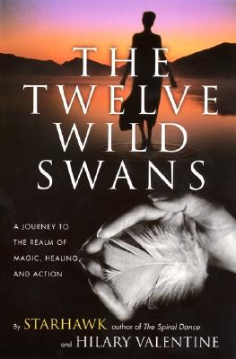 The Twelve Wild Swans: A Journey to the Realm of Magic, Healing, and Action Cover Image