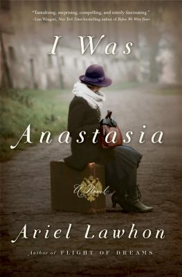 I Was Anastasia: A Novel Cover Image