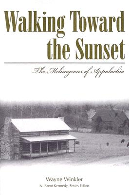 Walking Toward the Sunset: The Melungeons of Appalachia (Melungeons: History) Cover Image