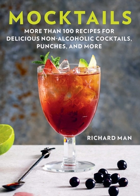 Mocktails: More Than 50 Recipes for Delicious Non-Alcoholic Cocktails, Punches, and More Cover Image
