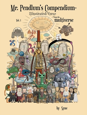 Mr. Pendlum's Compendium-Illustrated Verse from the Multiverse Vol. 1 Cover Image