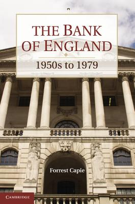 The Bank of England: 1950s to 1979 (Studies in Macroeconomic History) Cover Image